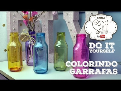 DIY ::: Colorindo Garrafas - By Fê Atelier