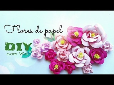 DIY. Flores de Papel - Diy flowers paper craft
