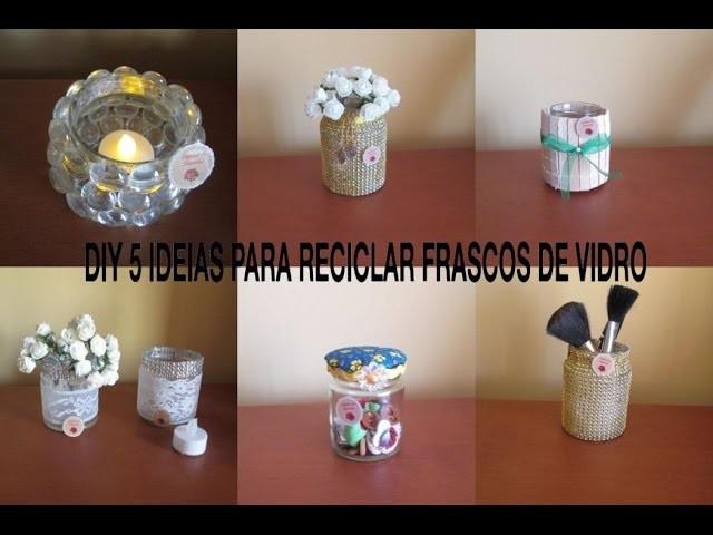 DIY 5 IDEIAS PARA RECICLAR FRASCOS DE VIDRO