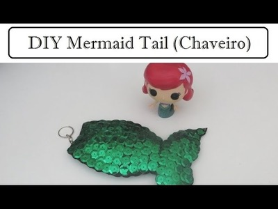 DIY | Chaveiro Sereia (Mermaid tail)