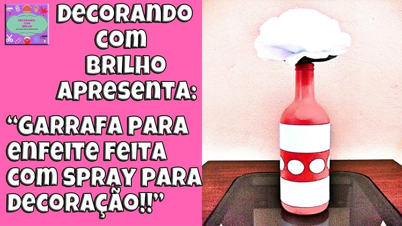 DIY | GARRAFA DECORADA para ENFEITE com TINTA SPRAY - Decorando Com Brilho