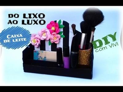Do LIXO ao LUXO. Porta maquiagem feito com caixa de leite. DIY Recycled