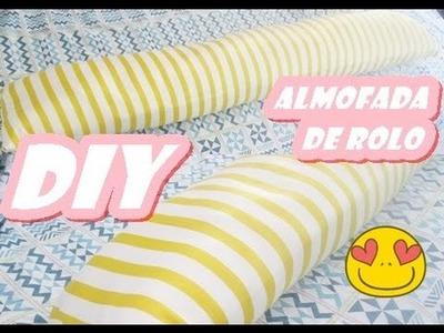 DIY | Almofada de Rolo (faça você mesma)