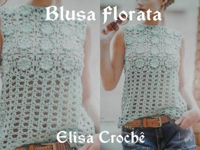 Versão destros: Blusa florata   em Crochê  (explicação) # Elisa Crochê