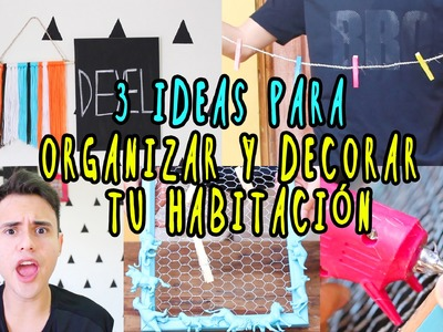 3 IDEAS DE COMO ORGANIZAR Y DECORAR TU HABITACION | MADE IN DEXEL