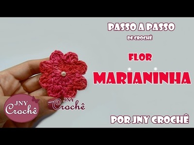 Flor de crochê Marianinha - JNY Crochê