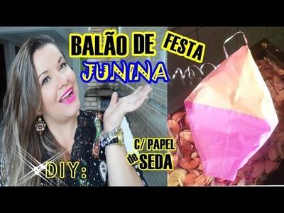 DIY BALÃO P. FESTA JUNINA PASSO A PASSO- PAULA FRANSSINETTE