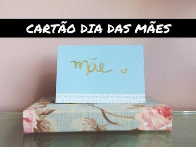 DIY | COMO FAZER CARTÃO PARA O DIA DAS MÃES