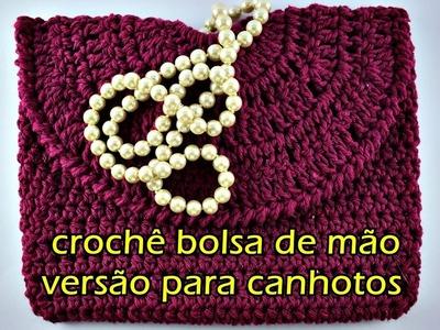 Versão Canhotos | Bolsa de Mão em Crochê | Clutch Euroroma | Parte 2