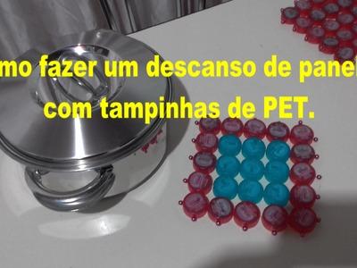 COMO FAZER UM DESCANSO DE PANELAS COM TAMPINHAS DE PET