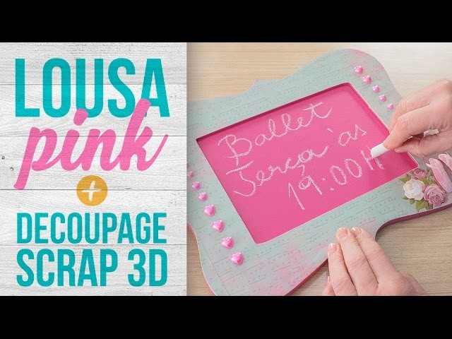 Lousa Pink com Decoupage 3D {Decor de Festa ou Porta Maternidade}