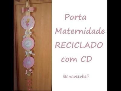 Porta Maternidade com CD | RECICLADO | Ana Ottobeli