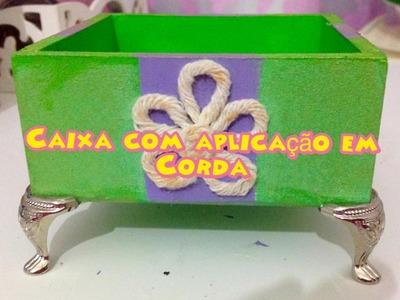 Artesanato caixa com aplicação de corda