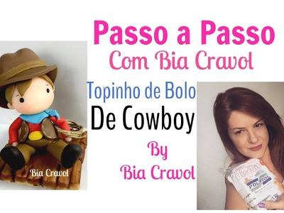 Topinho de Bolo - Cowboy - Passo a Passo - Tema Fazendinha -Bia Cravol - DIY