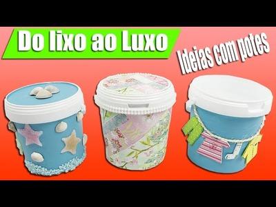 Do Lixo ao Luxo - Aproveitando potes plásticos - 3 Ideias fáceis e legais