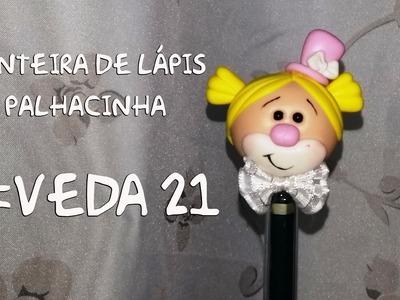Ponteira Palhacinha #VEDA 21 - Neuma Gonçalves