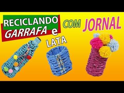 Reciclar Garrafa Lata e Jornal - Muito fácil
