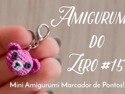 Amigurumi do Zero #16 - Mini Amigurumi Marcador de Pontos