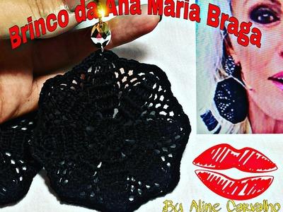 Brinco da Ana Maria Braga de crochê