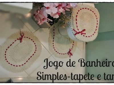 JOGO DE BANHEIRO SIMPLES- TAMPA E TAPETE VASO.PARTE I