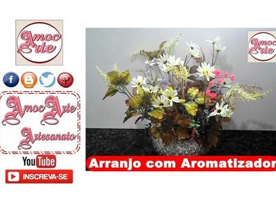 Diy - Arranjo floral com aromatizador de ambiente - AmocArte Artesanato
