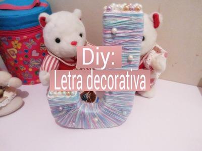 Diy:: Letra decorativa com isopor