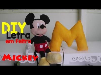 Preparativos para festa Mickey - DIY: Letra em Feltro