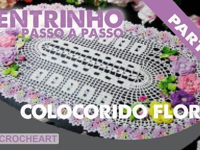 Croche - DIY Centrinho Colorido Florido - [PT-BR] - Parte 1