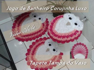 """Jogo de Banheiro Corujinha Luxo """"Tapete Tampa do Vaso"""""""