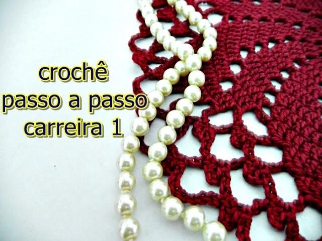 Como fazer crochê | Passo a passo | Carreira 1 | Edinir-Croche