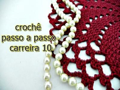 Como fazer crochê | Passo a passo | Carreira 10  | Edinir-Croche