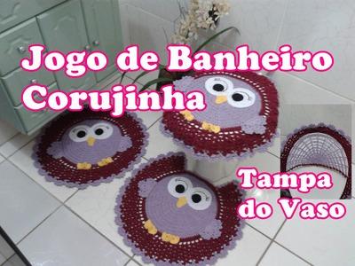"""Jogo de Banheiro Corujinha """"Tapete Tampa do Vaso"""" Com toda explicação da parte interna da tampa"""