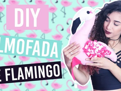 DIY: Almofada Decorativa de Flamingo