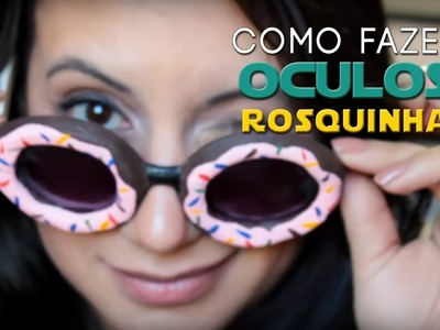 DIY OCULOS ROSQUINHA ❤ DIY GEEK - DIY SIMPSONS
