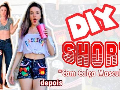 DIY: SHORT JEANS COM CALÇA MASCULINA