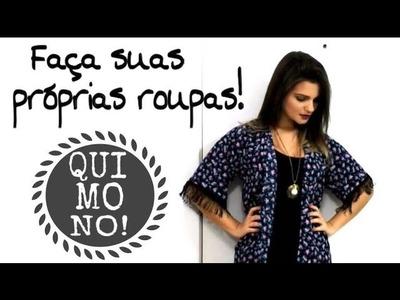 Faça suas próprias roupas | QUIMONO