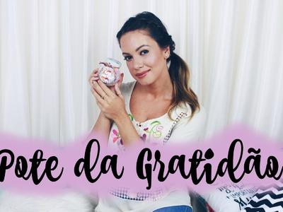 Pote de Gratidão | Como Fazer o Seu?  por Juliana Goes