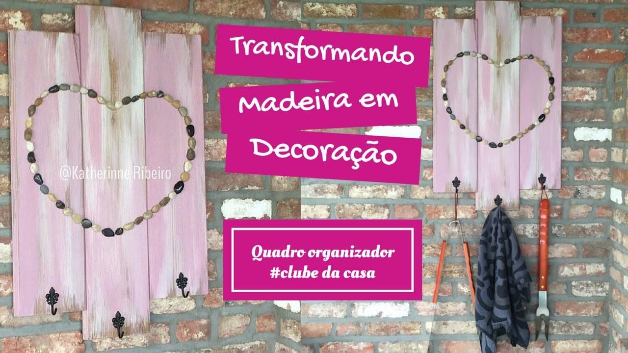 Quadro organizador- transformando madeira em decoração # Clubedacasa