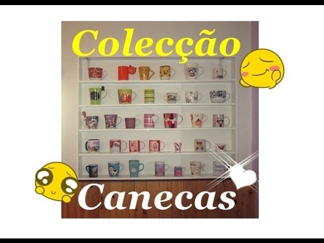 Colecçao de Canecas + DIY Estante