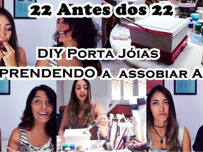 #1#2 DIY Porta Jóias & Aprendendo a Assobiar Alto com os Dedos #22Antesdos22 | Fernanda Rebello