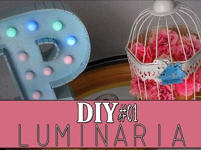 (DIY) - Como Fazer Luminária de Letra. Letras Luminosas