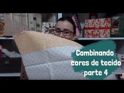 Vídeo 11 -  Combinação cores tecido parte 4