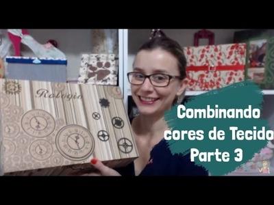 Vídeo 8 -  Combinando cores tecido parte 3