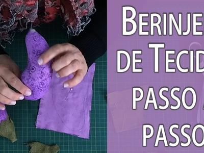 BERINJELA DE TECIDO PASSO A PASSO + MOLDE, FRUTA #3 DA MINHA CESTA NA DRICA TV