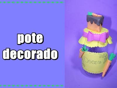 Pote de maionese  decorado com e.v.a. (Reciclagem)