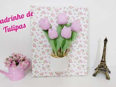 Quadrinho de tulipas em tecido - Passo a passo | Lisandra Monteiro