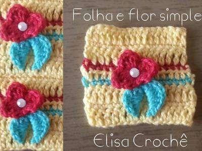 Versão canhotos : Flor e folha simples para roupas # Elisa Crochê