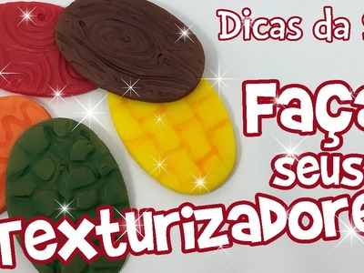 COMO FAZER TEXTURIZADORES para biscuit - Dicas da Sah