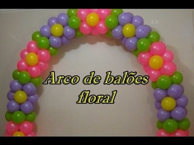 Arco de balões floral -Floral arc balloons