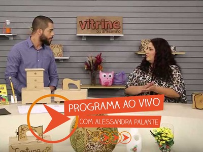 Programa Ao Vivo com Alessandra Palante | Vitrine do Artesanato na TV